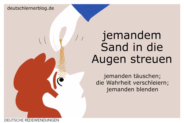 jemandem Sand in die Augen streuen - Redensarten - Redewendungen