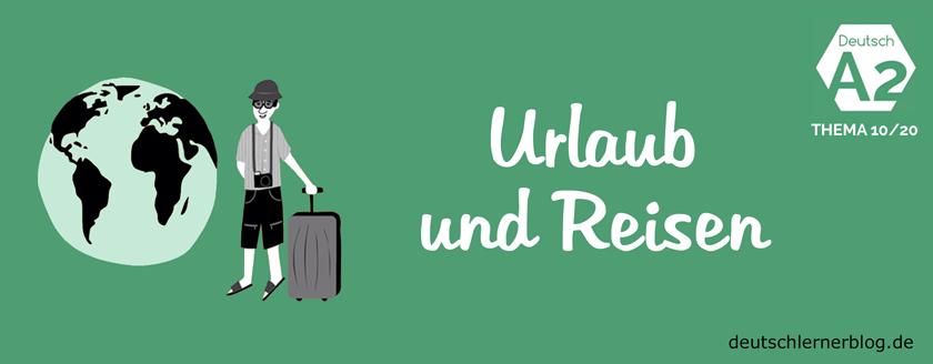 Urlaub und Reisen Deutsch A2