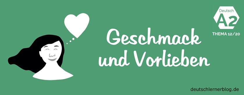 Geschmack und Vorlieben - Deutsch A2