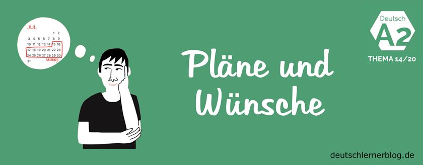 Pläne und Wünsche - Deutsch A2