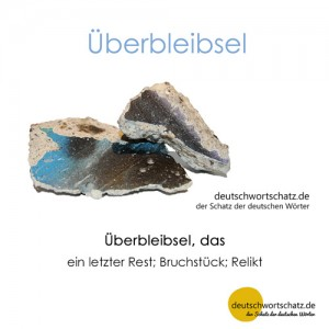 Überbleibsel - Wortschatz Deutsch Bilder