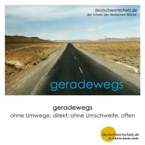 geradewegs - Wortschatz Deutsch Bilder