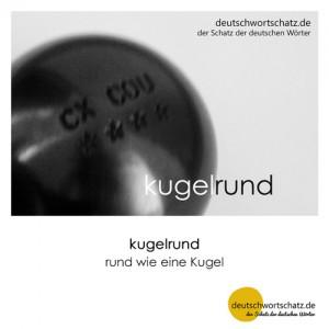 kugelrund - Wortschatz Deutsch Bilder