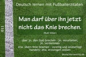 Deutsch lernen mit Fußballerzitaten 011 Stab übers Knie brechen 640x427 70