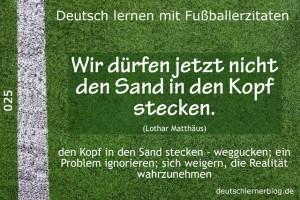 Deutsch lernen mit Fußballerzitaten 025 Sand in Kopf stecken 640x427 70