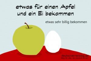 für einen Apfel und Ei - Redewendungen Bilder