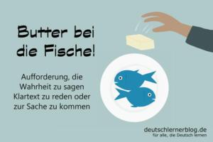 Butter-bei-die-Fische-Redewendungen-deutschlernerblog