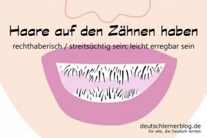 Haare auf Zähnen - Redewendungen Bilder