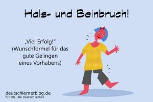 Hals und Beinbruch Redewendungen Bilder deutschlernerblog