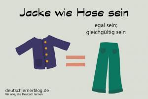 Jacke-wie-Hose-sein-Redewendungen-Redensarten-Umgangssprache-deutschlernerblog