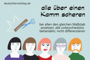 alle-über-einen-Kamm-scheren-Redewendungen-deutschlernerblog