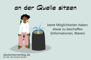 an-der-Quelle-sitzen-Redewendungen-deutschlernerblog