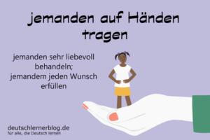 auf-Händen-tragen-Redewendungen-deutschlernerblog