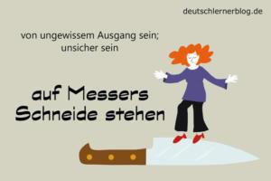 auf-Messers-Schneide-stehen-Redewendungen-deutschlernerblog
