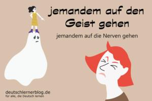 auf-den-Geist-gehen-Redewendungen-deutschlernerblog