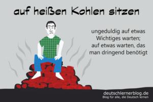 auf-heißen-glühenden-Kohlen-sitzen-Redewendungen-Redensarten-deutschlernerblog