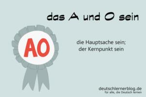 das-A-und-O-sein-Redewendungen-deutschlernerblog