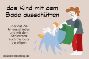 das-Kind-mit-dem-Bade-ausschütten-Redewendungen-deutschlernerblog