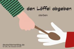den-Löffel-abgeben-Redewendungen-deutschlernerblog