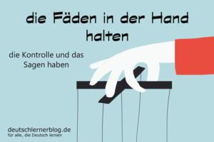 die-Fäden-in-der-Hand-halten-Redewendungen-deutschlernerblog