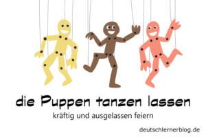 die-Puppen-tanzen-lassen-Redewendungen-deutschlernerblog