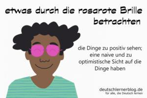 durch-die-rosarote-Brille-betrachten-Redewendungen-deutschlernerblog