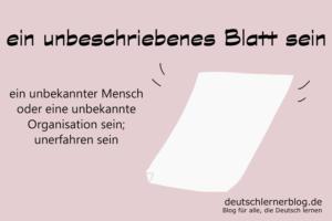 ein-unbeschriebenes-Blatt-sein-Redewendungen-deutschlernerblog
