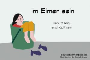 im-Eimer-sein-Redewendungen-Redensarten-deutschlernerblog