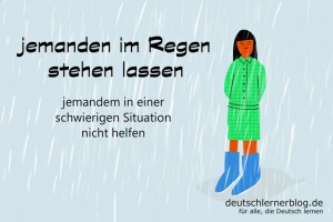 im Regen stehen lassen - Redewendungen Bilder