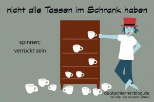 nicht-alle-Tassen-im-Schrank-Redewendungen-deutschlernerblog