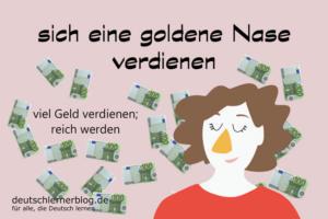 sich-eine-goldene-Nase-verdienen-Redewendungen-deutschlernerblog
