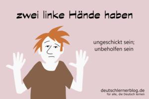 zwei-linke-Hände-haben-Redewendungen-deutschlernerblog