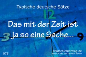 deutsche-Sätze-075-Das-mit-der-Zeit-ist-so-eine-Sache-deutschlernerblog 640