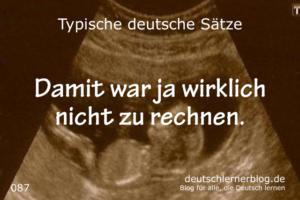 deutsche-Sätze-087-Damit-war-ja-wirklich-nicht-zu-rechnen-640