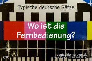 deutsche-Sätze-090-Wo-ist-die-Fernbedienung-deutschlernerblog-640