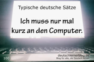 deutsche-Sätze-100-nur-mal-kurz-an-den-Computer-deutschlernerblog-640