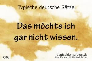 deutsche Sätze 006 gar nicht wissen deutschlernerblog 640- typische deutsche Sätze