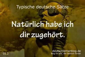 deutsche Sätze 013 Natürlich habe ich dir zugehört deutschlernerblog 640