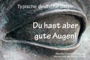 deutsche Sätze 014 gute Augen deutschlernerblog 640