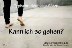 deutsche Sätze 015 Kann ich so gehen deutschlernerblog 640