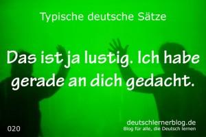deutsche Sätze 020 Gerade habe ich an dich gedacht deutschlernerblog 640