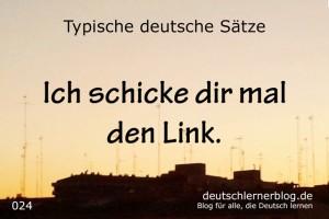 deutsche Sätze 024 Ich schicke dir den Link deutschlernerblog 640