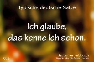 deutsche Sätze 002  das kenne ich schon deutschlernerblog 640- typische deutsche Sätze