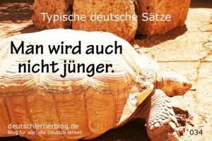 deutsche Sätze 034 Man wird auch nicht jünger deutschlernerblog 640