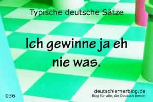 deutsche Sätze 036 Ich gewinne nie was deutschlernerblog 640