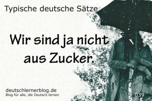 deutsche Sätze 039 nicht aus Zucker deutschlernerblog 640