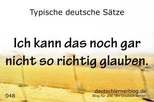 deutsche Sätze 048 noch gar nicht so richtig glauben deutschlernerblog