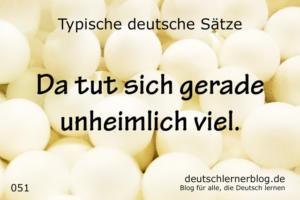 deutsche Sätze 051 da tut sich unheimlich viel deutschlernerblog 640