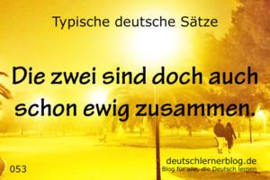 deutsche Sätze 053 schon ewig zusammen deutschlernerblog 640