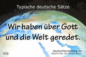 deutsche Sätze 055 über Gott und die Welt deutschlernerblog 640